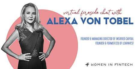 Fireside Chat with Alexa Von Tobel tickets