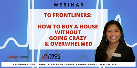 To Frontliners: How to Buy a House Without Going Crazy & Overwhelmed tickets