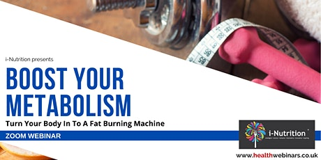Boost Your Metabolism - Turn Your Body In To A Fat-Burning Machine tickets
