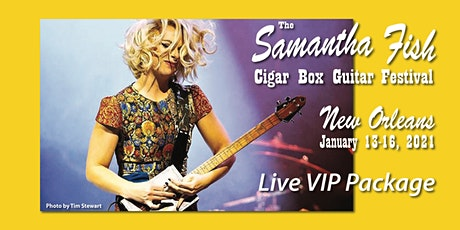 Samantha Fish Cigar Box Guitar Festival - New Orleans / VIP Package tickets