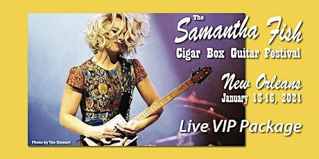 Samantha Fish Cigar Box Guitar Festival - New Orleans / VIP Package ingressos