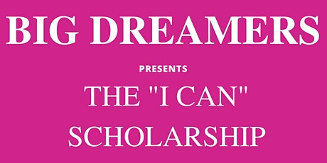 "THE ""I CAN"" SCHOLARSHIP tickets"