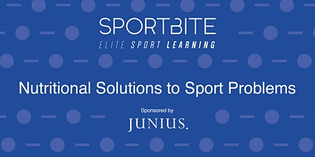 Nutritional Solutions to Sport Problems - Day 3 (SportBite) tickets