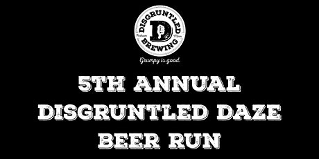 Disgruntled Daze Beer Run tickets