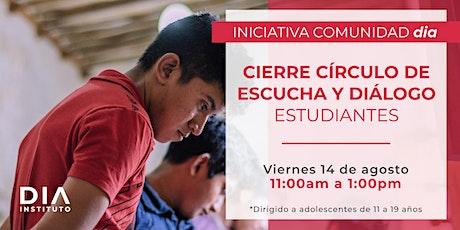 Cierre de Círculo de Escucha y Diálogo Estudiantes. boletos