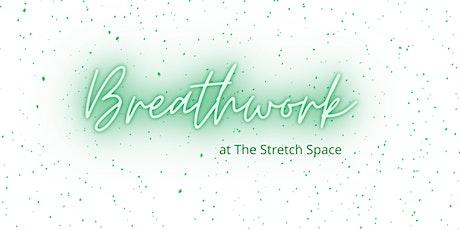 BREATHWORK - Immersive Workshop @ The Stretch Space tickets