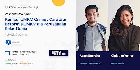 Webinar UMKM Go Online : Cara Jitu Bisnis UMKM Ala Perusahaan Kelas Dunia tickets