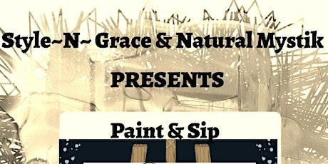 Style~N~ Grace &  Natural Mystik Presents Paint & Sip tickets