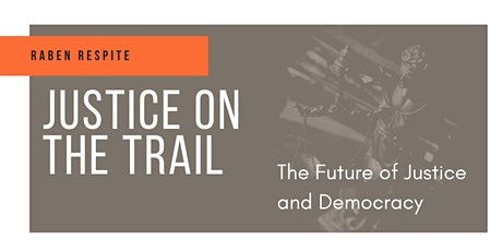 Justice on the Trail: The Future of Justice and Democracy tickets