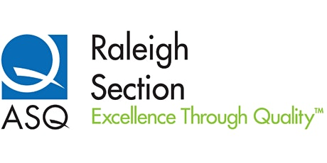 ASQ Raleigh Six Sigma Special Interest Group Meeting -- August 27, 2020 tickets