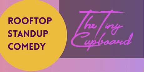 Tuesday Rooftop Comedy at The Tiny Cupboard tickets