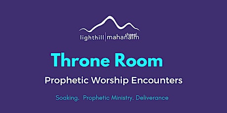 Throne Room  Prophetic Worship Encounters: Prophetic Ministry & Soaking tickets