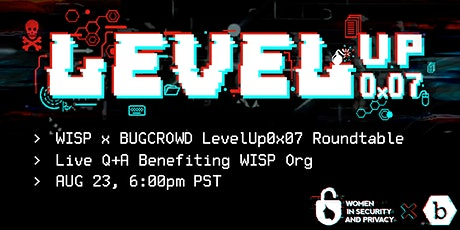 LevelUp0x07 WISP x Bugcrowd Roundtable tickets