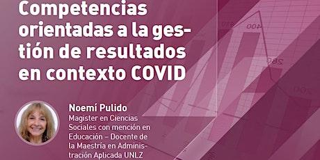 COMPETENCIAS ORIENTADAS A LA GESTIÓN DE RESULTADOS EN CONTEXTO COVID entradas
