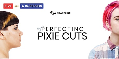 Perfecting Pixie Cuts tickets