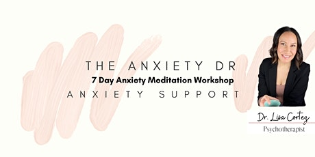 Copy of 7 Day Anxiety Meditation Workshop  (Evening Session 7PM) Tickets