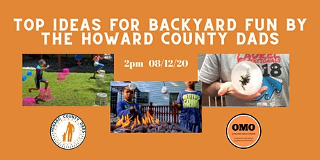 Top Ideas for Backyard Fun by the Howard County Dads tickets