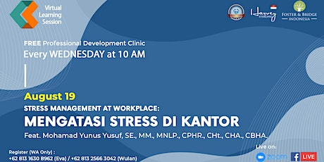 """Virtual Learning Session #9 """"Stress Management At Workplace"""" tickets"""