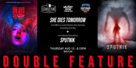 She Dies Tomorrow & Sputnik - Double Feature tickets
