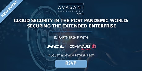 Cloud Security in the Post Pandemic World: Securing the Extended Enterprise tickets