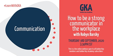 How to be a strong communicator in the workplace with Robyn Barsky tickets