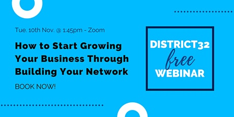 How to Start Growing Your Business Through Building Your Network - 10th Nov tickets