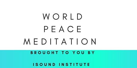iSOUND Institute Presents World Peace Sound Bath Meditation tickets