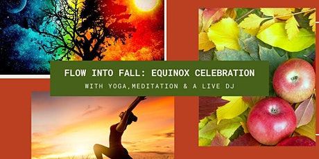Flow into Fall: Equinox Celebration with Yoga, Meditation & a Live DJ tickets