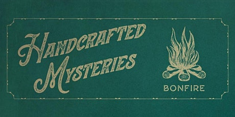 Handcrafted Mysteries: Bonfire tickets