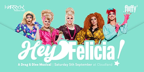Hey Felicia! A Drag and Dine Musical tickets