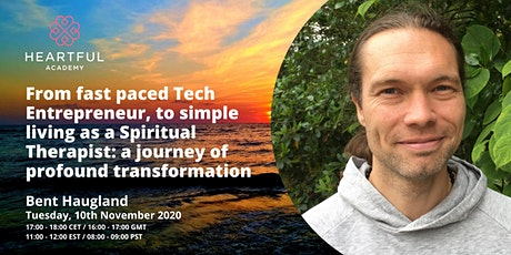 From fast paced Tech Entrepreneur to simple living as a Spiritual Therapist tickets