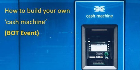 How to build your own 'cash machine' (BOT Event) tickets