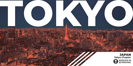 Women in 3D Printing - Tokyo Chapter!  Guest : Ayaka Hirano ~医療業界と3Dプリンティング tickets