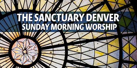 8/09 - The Sanctuary Denver: Sunday Morning Worship tickets