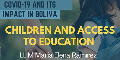 COVID-19 and its impact in Bolivia: Children and Access to Education tickets