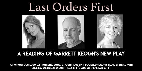 Last Orders First - a reading of Garrett Keogh's new play tickets