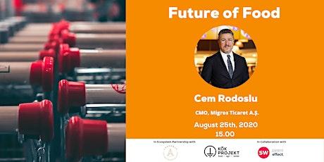 Future of Food - Cem Rodoslu, Migros Turkey tickets