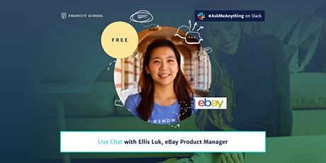 Product Management Live Chat by eBay Product Manager tickets