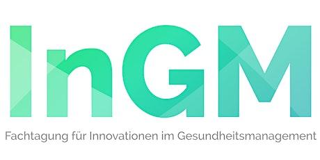 InGM - Fachtagung für Innovationen im Gesundheitsmanagement Tickets