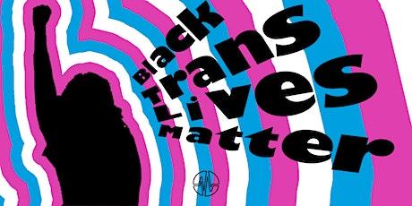 Demonstration For Black Trans Lives tickets