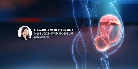 Yoga Anatomy of Pregnancy Online Workshop with Michelle Lam tickets