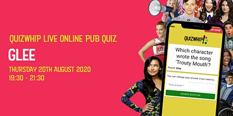 Glee - Live Online Pub Quiz from QuizWhip tickets