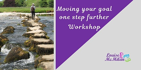 Moving your goal One step forward tickets