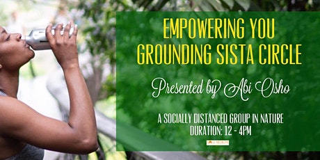 Soul Medicine - Empowering YOU - Grounding in Nature  Sista  Circle tickets