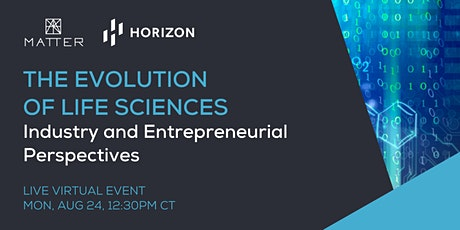 The Evolution of Life Sciences: Industry and Entrepreneurial Perspectives tickets