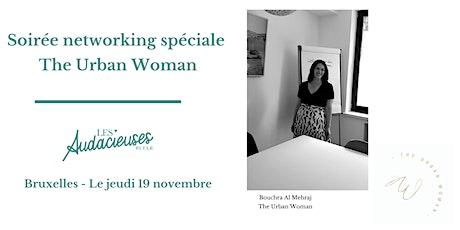 Soirée networking spéciale The Urban Woman billets