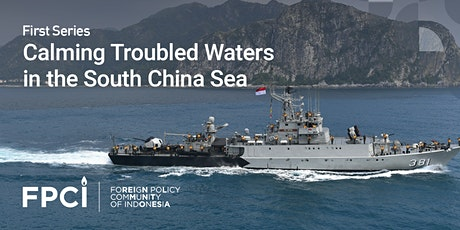 "FPCI Virtual Discussion: ""Calming Troubled Waters in the South China Sea"" tickets"
