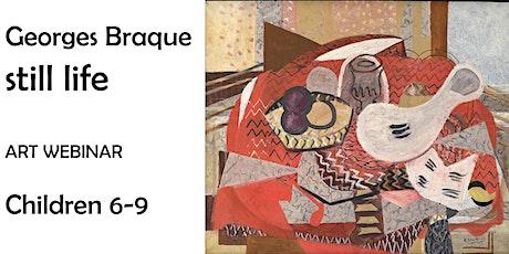 Braque Still Life for Kids 6-9 - Online Art Webinar tickets