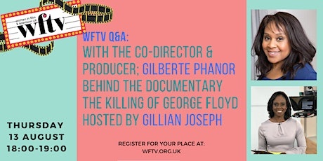 Q&A:Gilberte Phanor behind the doc The Killing of George Floyd(Non-members) tickets