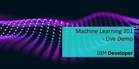 [Online] Machine Learning 201: Live Demo tickets